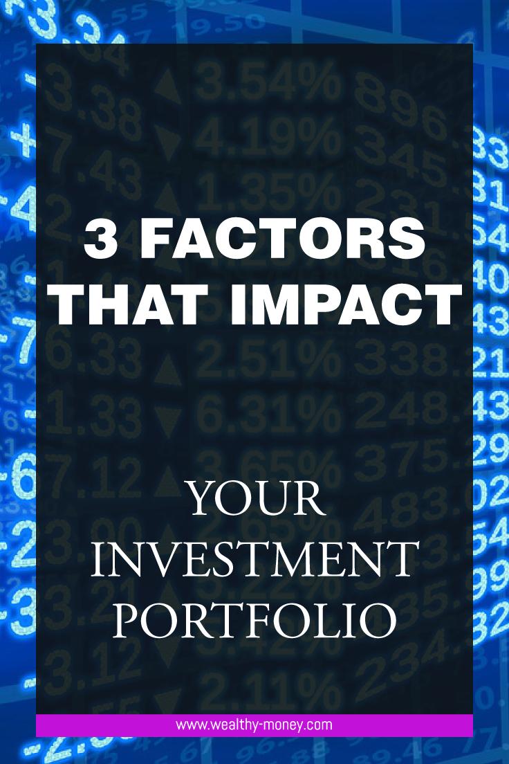 3 factors that impact your investment portfolio