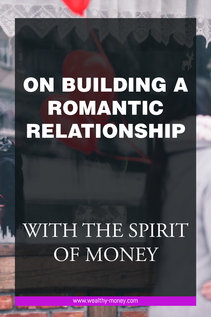 Building a romantic relationship with the spirit of money