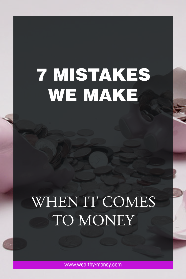 The mistakes we make when it comes to money