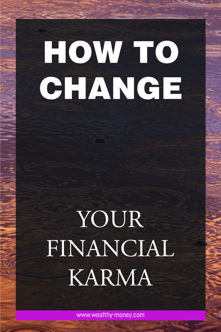 how to change your financial karma