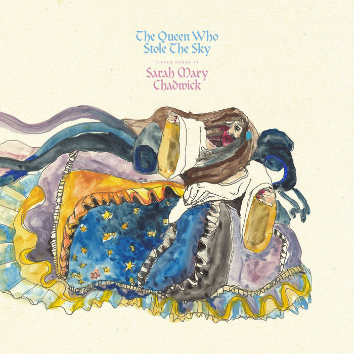Sarah Mary Chadwick -  The Queen Who Stole The Sky   | New Album  Out Now