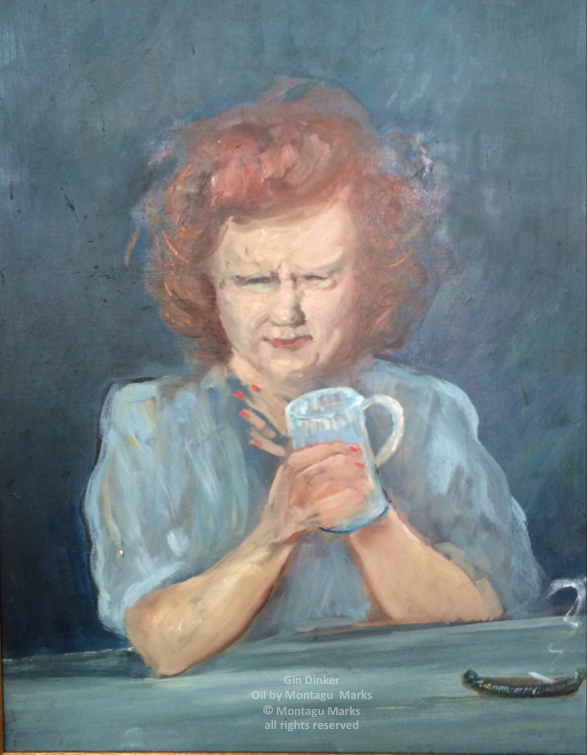 Gin drinker oil portrait by montagu Marks copyright all rights reserved. Private Collection.