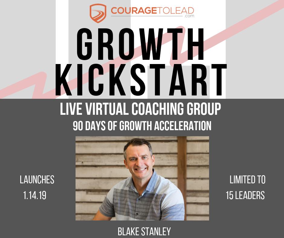 Growth Kickstart Blake Stanley Shawn Lovejoy CourageToLead.com