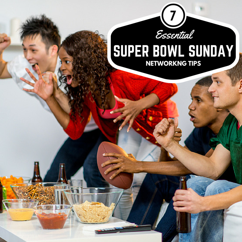 7 Super Bowl Sunday Networking Tips
