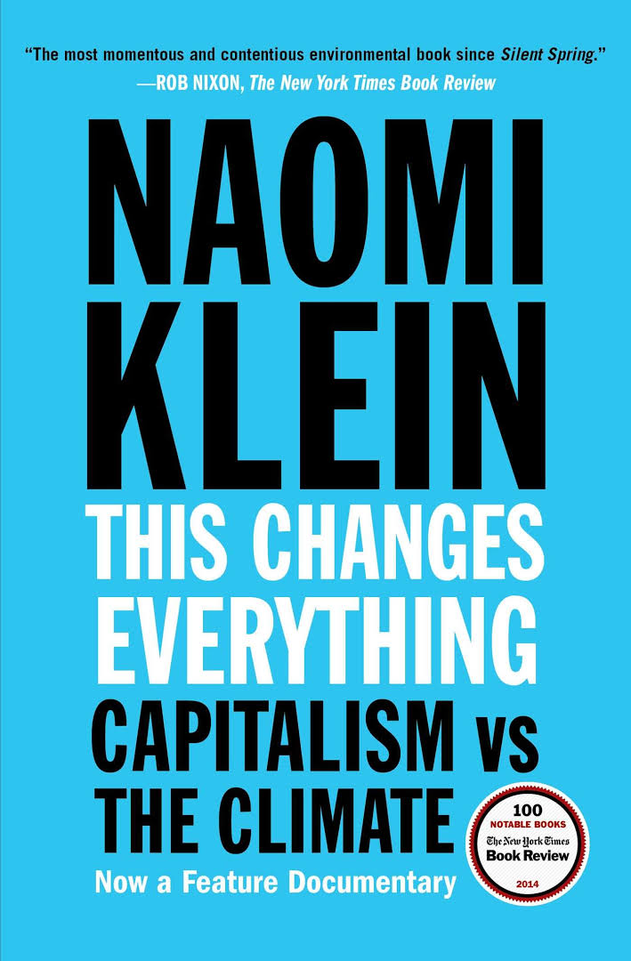 Book cover: This changes everything. Capitalism vs the Climate. By Naomi Klein.