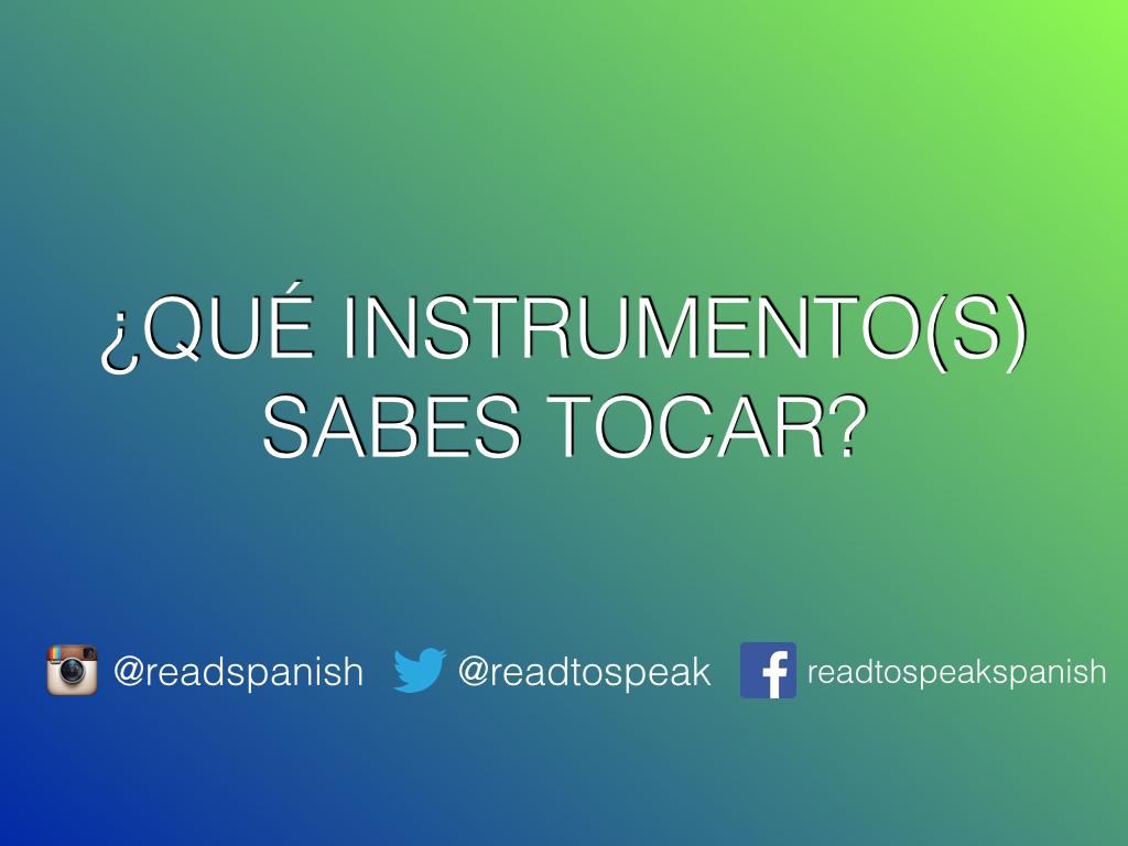 Read to Speak Spanish — ¿Qué instrumento(s) sabes tocar?