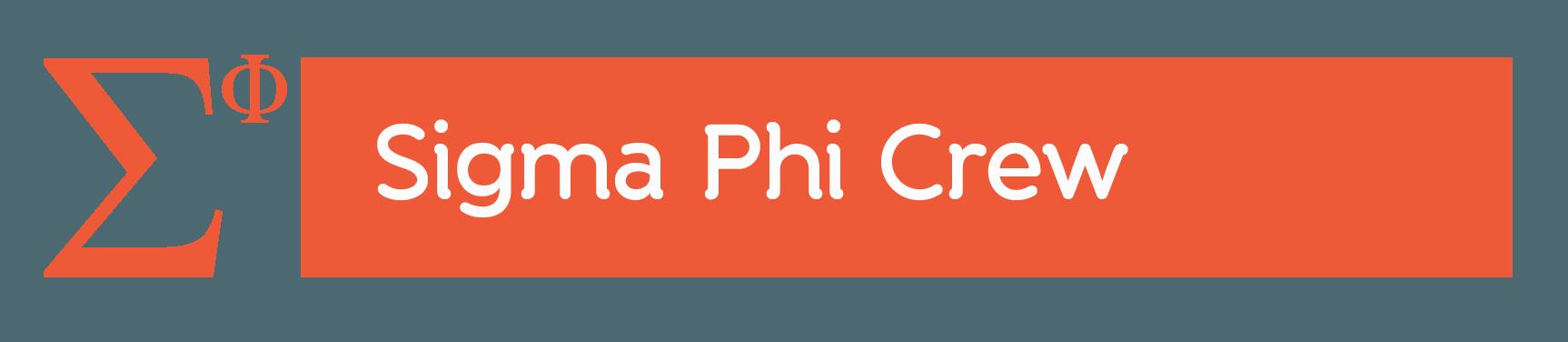 Sigma Phi Crew