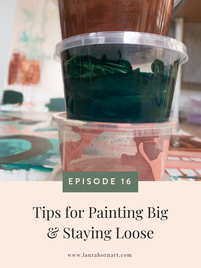 Tips for Painting Big & Staying Loose