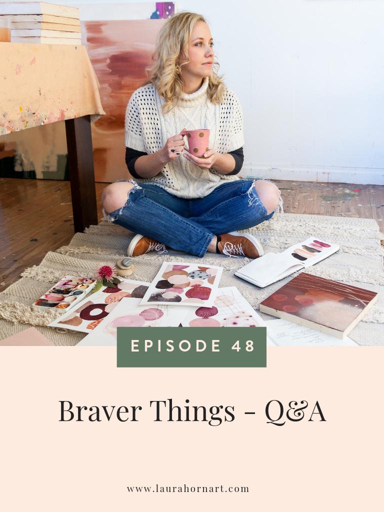 Braver Things - Q&A