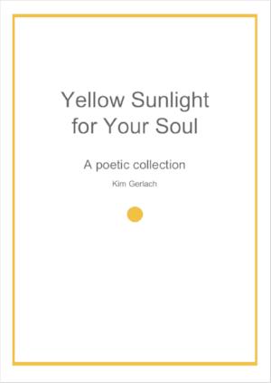 KimGerlach-kimgoeseko-yellowsunlightforyoursoul