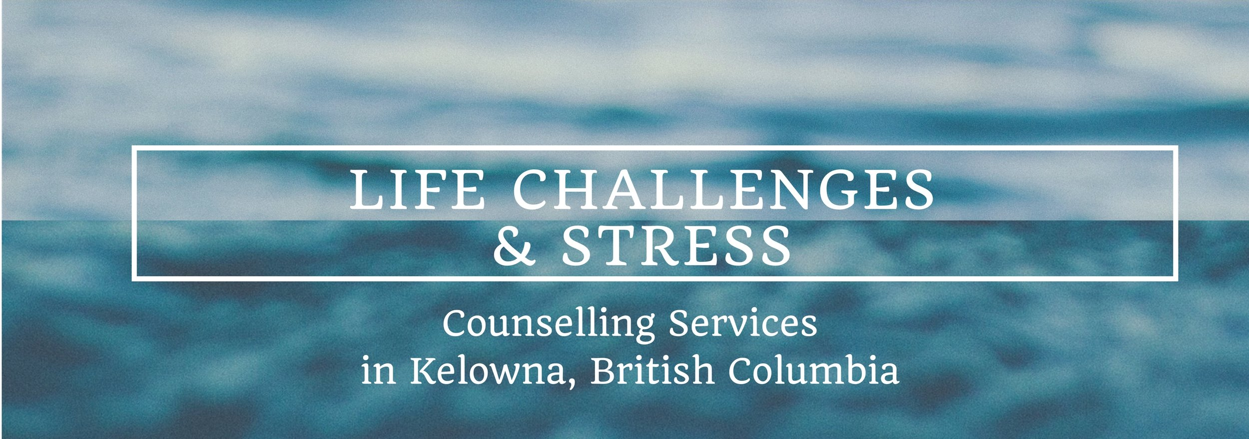 Kelowna Counselling Services Stress