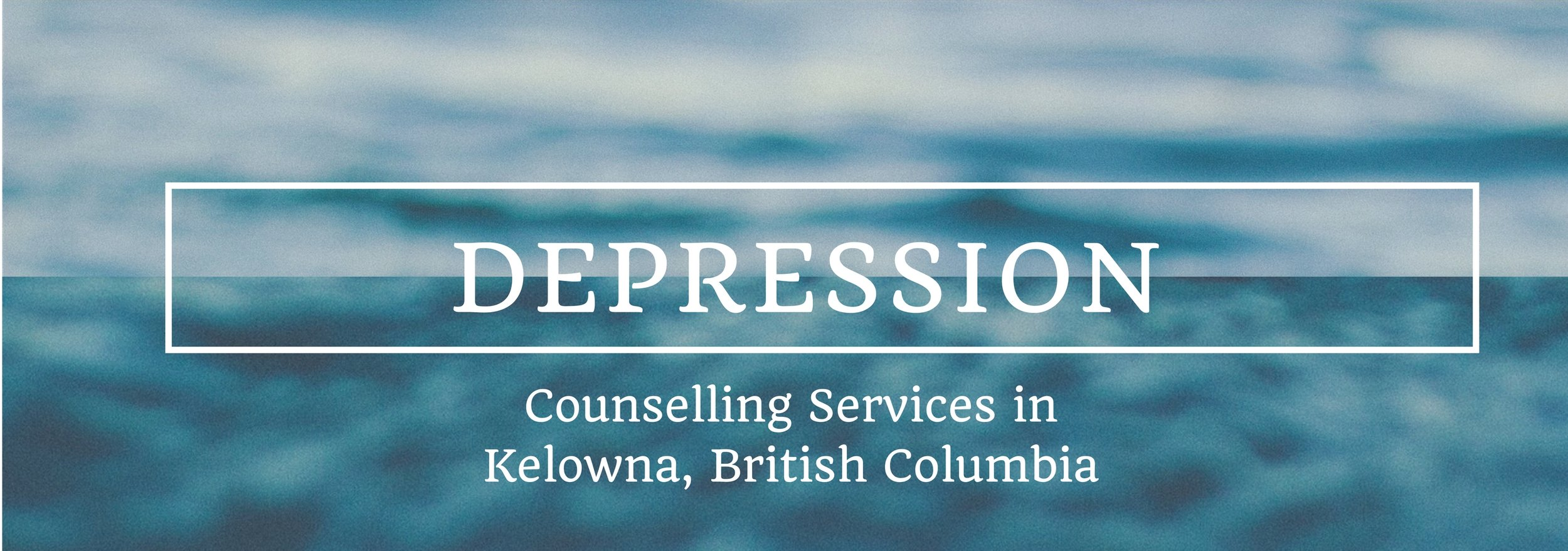 Kelowna Counselling Counsellor Depression