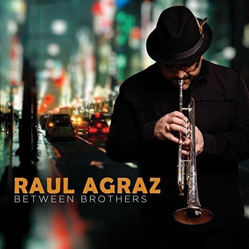 Raul Agraz - Between Brothers