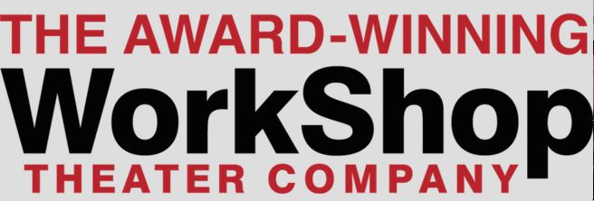 Award Winning Workshop Theater Company