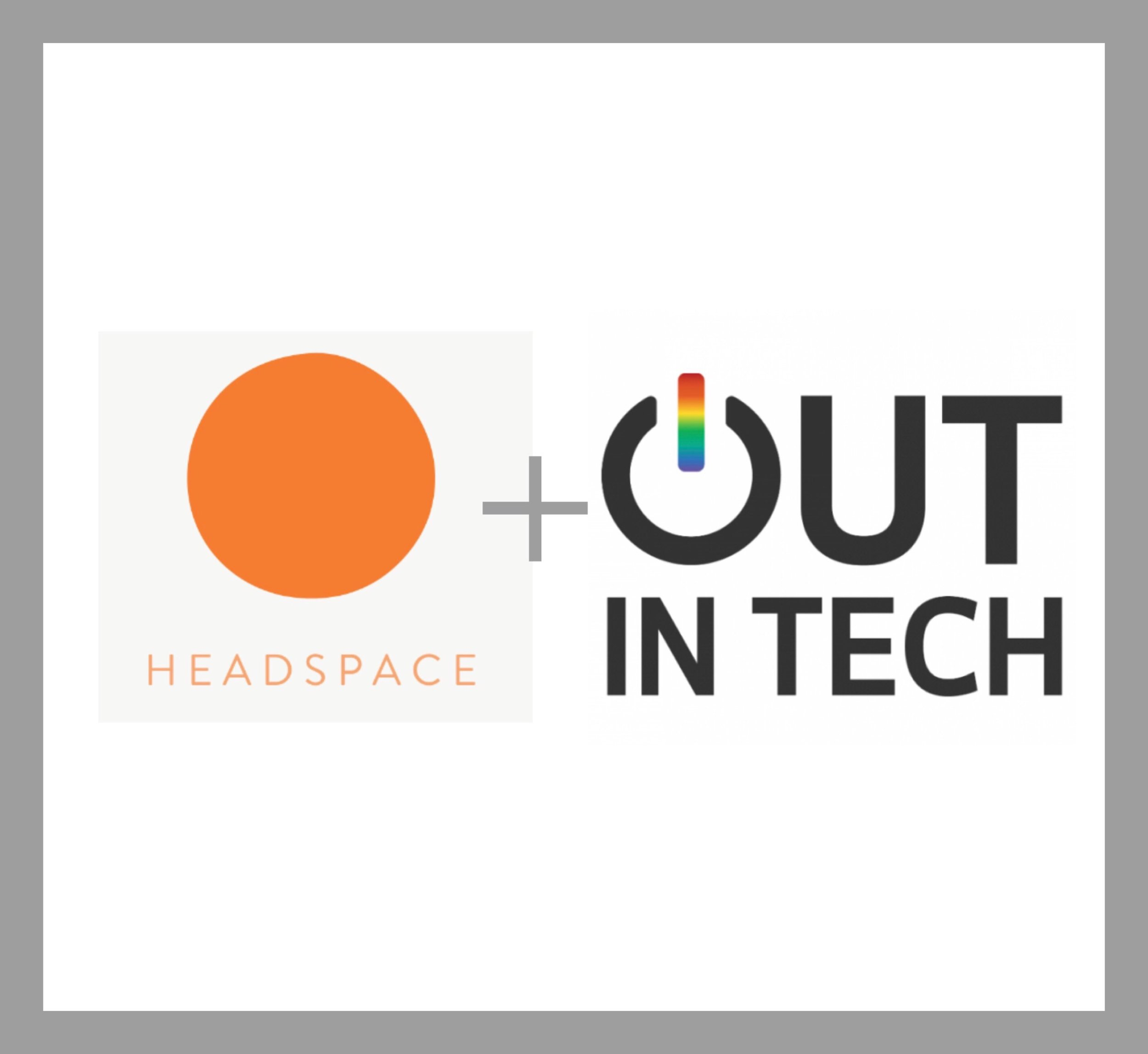 HEADSPACE + OUT IN TECH - Talk about self love and appreciation