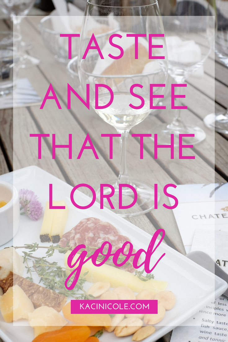 Taste and See That the Lord is Good | Kaci Nicole.png