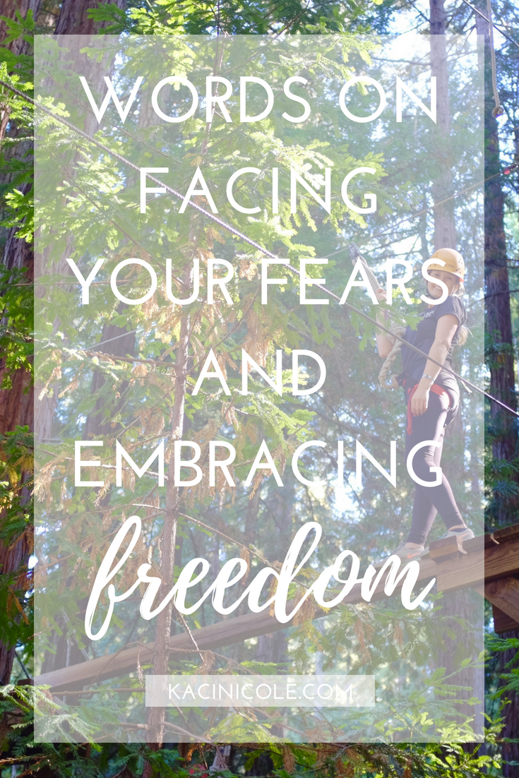 Words on Facing Your Fears and Embracing Freedom | Kaci Nicole.png