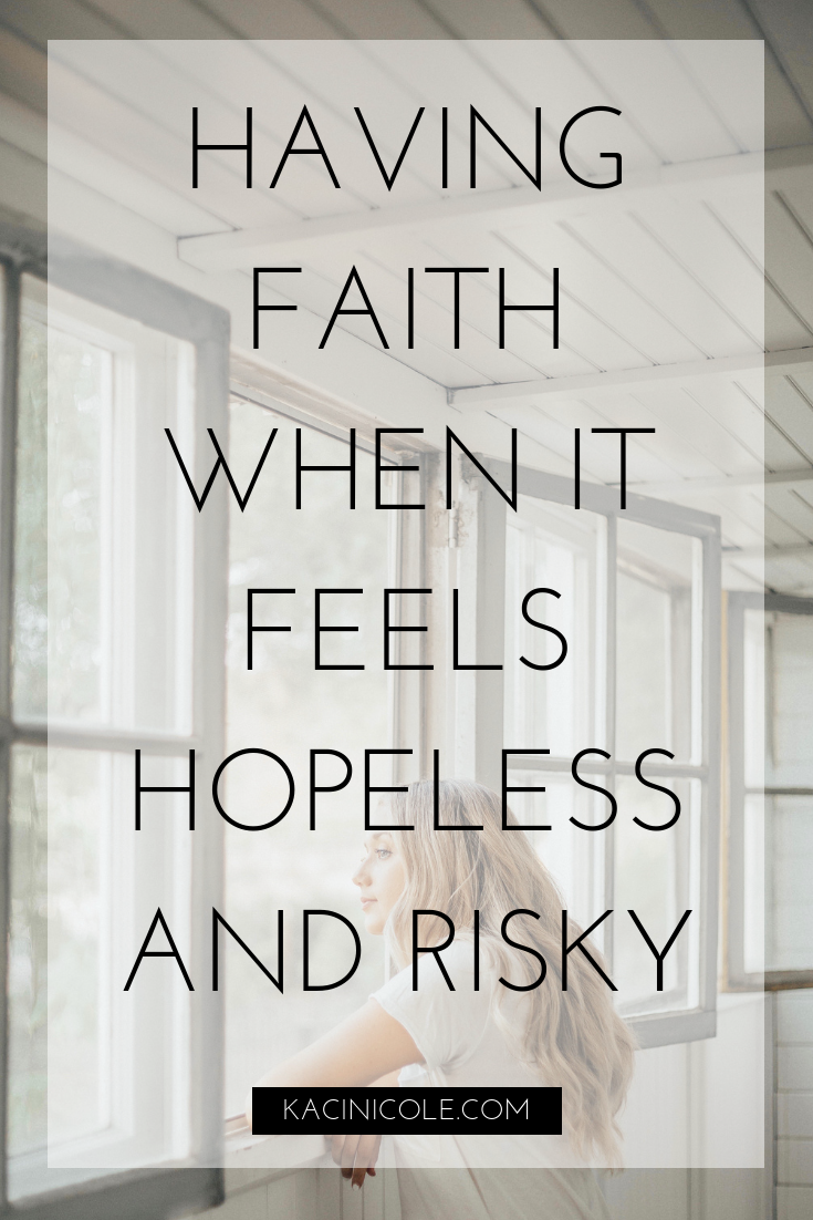 Having Faith When It Feels Risky | Kaci Nicole.png