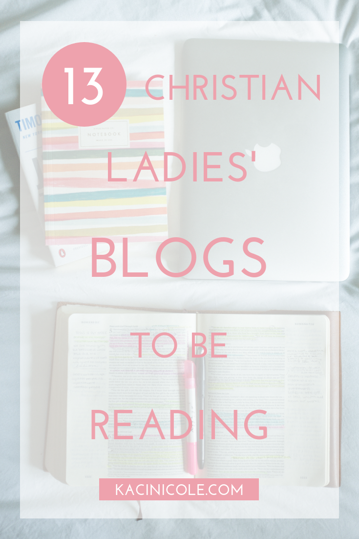13 Christian Ladies' Blogs To Be Reading | Kaci Nicole.png