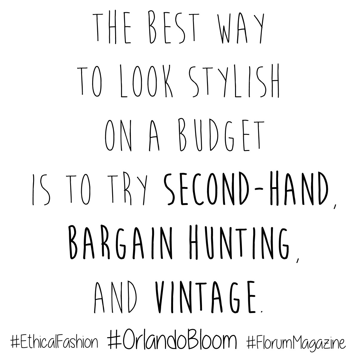sustainable fashion quotes - fashion revolution Consume with a conscious - vegan leather - animal free - orlando bloom florum fashion magazine - noelle lynne - vintage shopping qoutes.jpg
