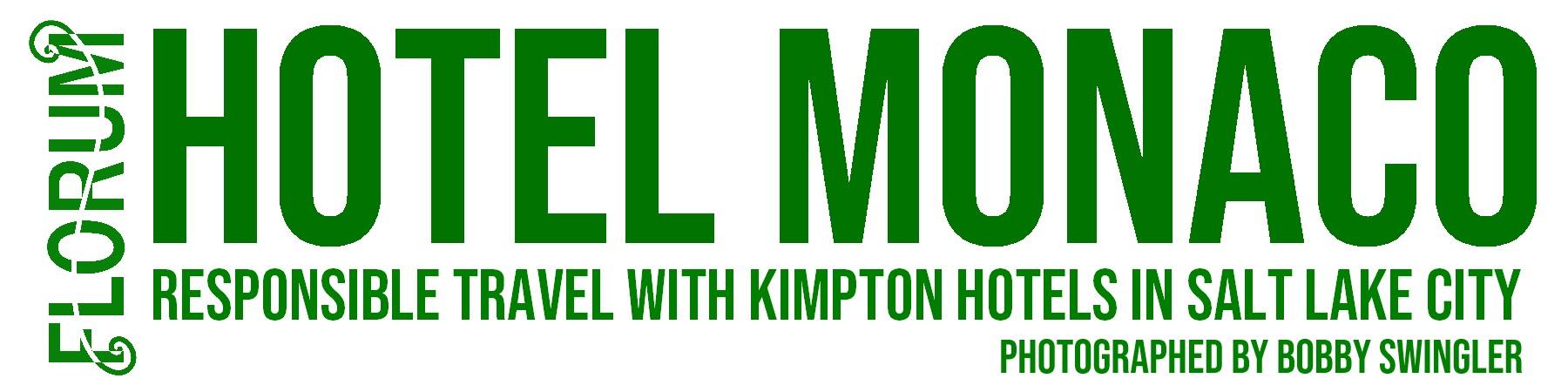 Salt Lake City - Hotel Monaco - Florum Fashion Magazine - Bobby Swingler - Ethical winter fashion - eco travel - kimpton hotels responsible trips.jpg