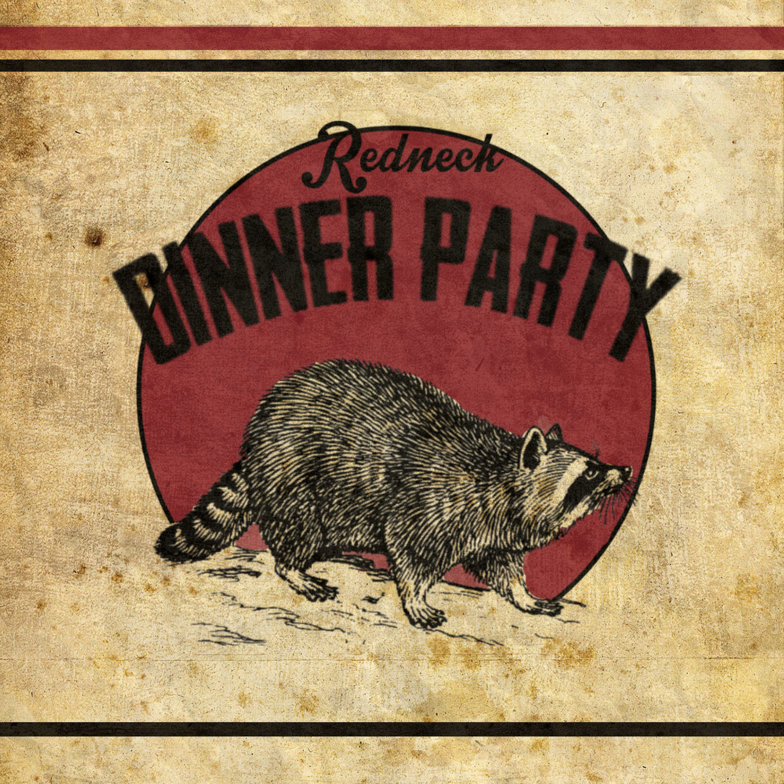 Redneck Dinner Party (ALBUM. 2010)  Preview/ Buy -  CLICK HERE