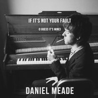 If It's Not Your Fault ( I Guess It's Mine) (EP 2014) PREVIEW/ BUY- CLICK HERE