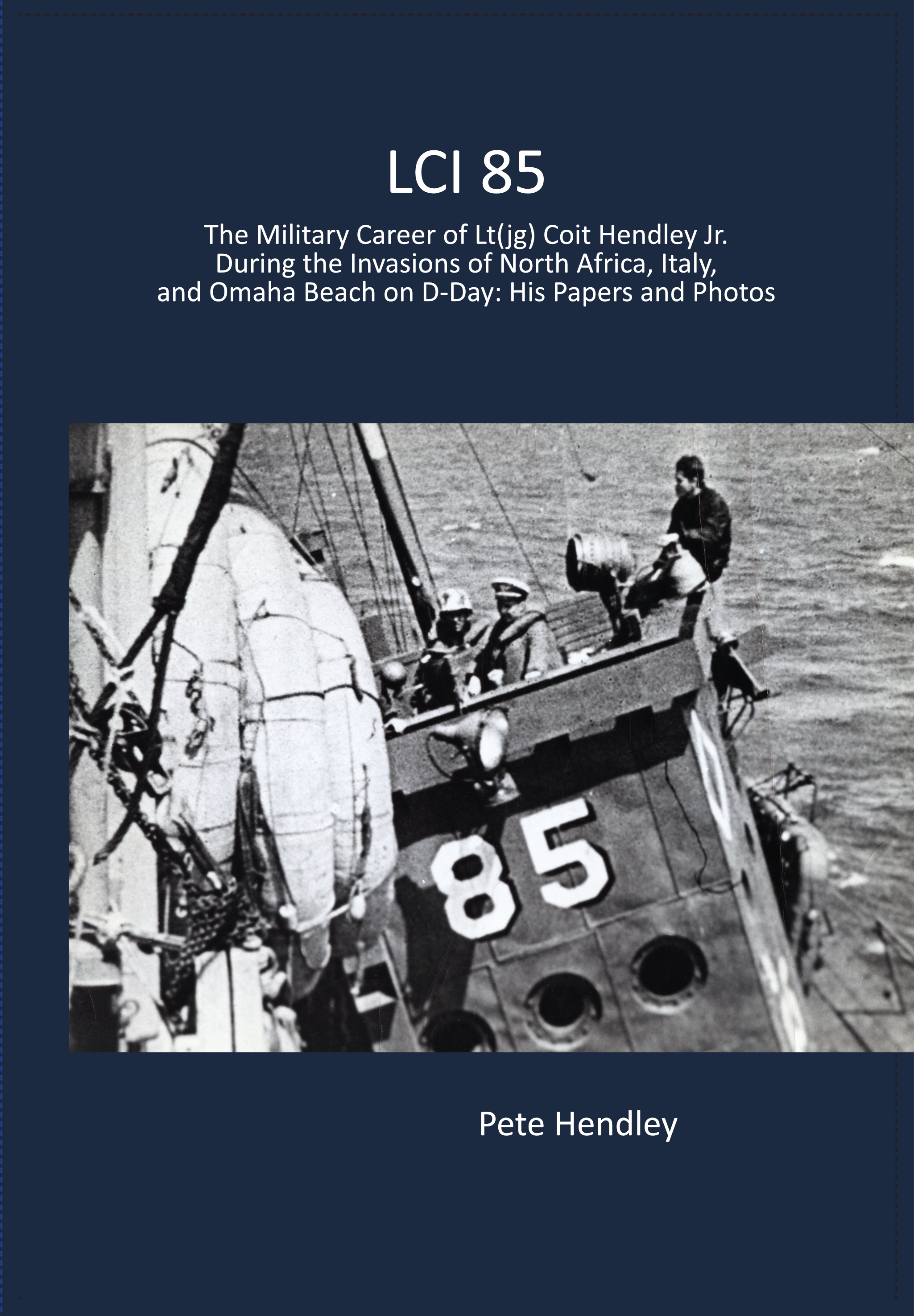 LCI 85 - The Military Career of Lt.(jg) Coit Hendley Jr. During the Invasions of North Africa, Italy, and Omaha Beach on D-Day: His Papers and PhotosNon-fiction : History6.9x9.6/365pages/50photos/ 85documents.Yewell Street PressISBN: 978-0-9964993-6-1If you purchase the paperback on Amazon, don't forget to claim your free ebook by looking for the Matchbox deal further down on the right on the listings page.