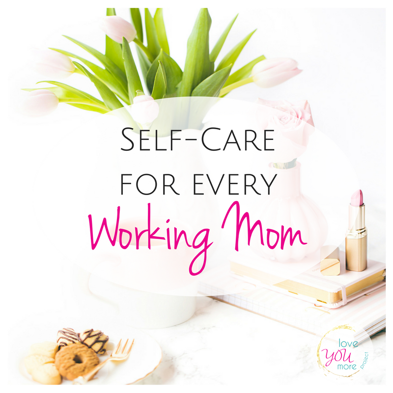 Self-Care for Every Working Mom.png