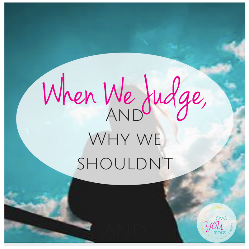 When we judge, and why we shouldn't.png