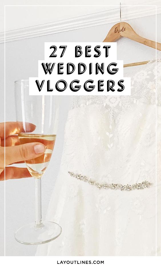 27 BEST WEDDING VLOGGERS