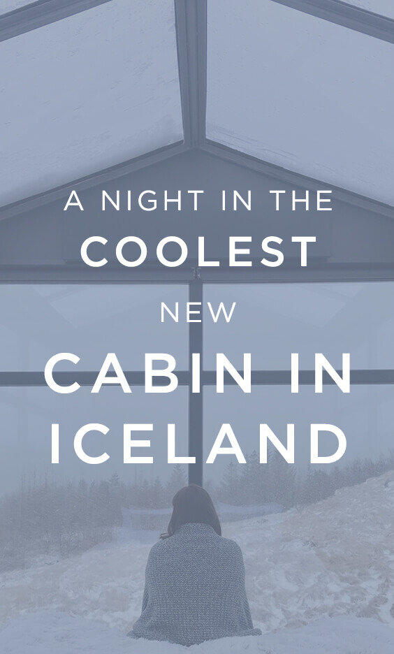 A Night in the Coolest New Cabin in Iceland
