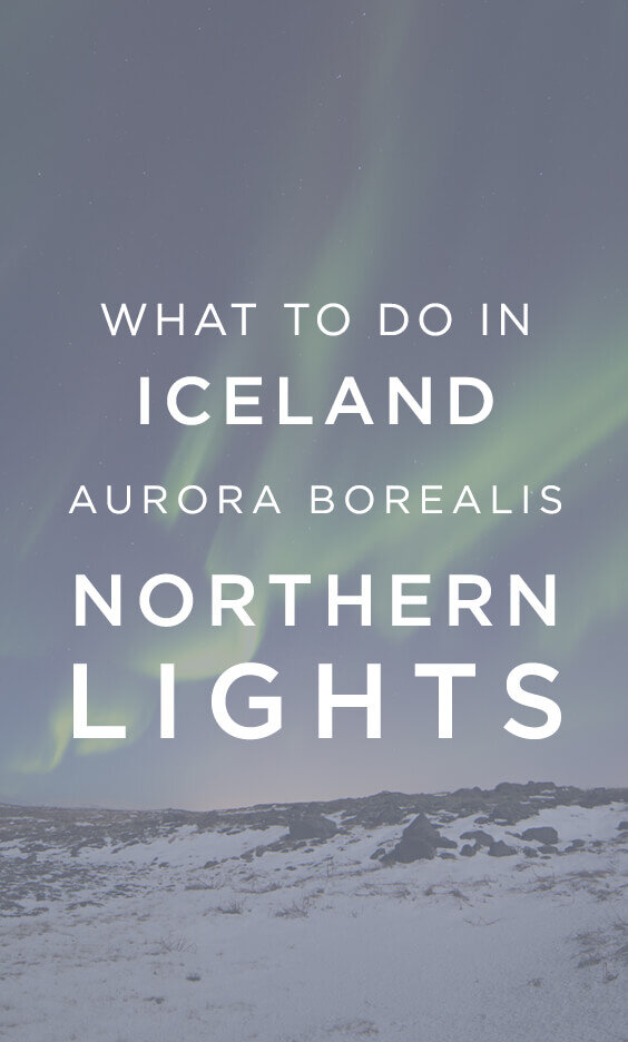 What to do in Iceland Aurora Borealis Northern Lights