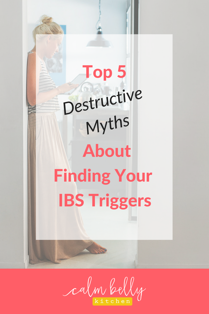 When you know your unique IBS triggers you don't have to restrict every high-FODMAP food that crosses your path - but common myths about testing FODMAPs are based in fear, not fact and they could be holding you back. I'm here to bust the top 5 myths I hear all the time, and show you how much better life can be if you learn your unique IBS triggers! Click through to calmbellykitchen.com to read the whole post.