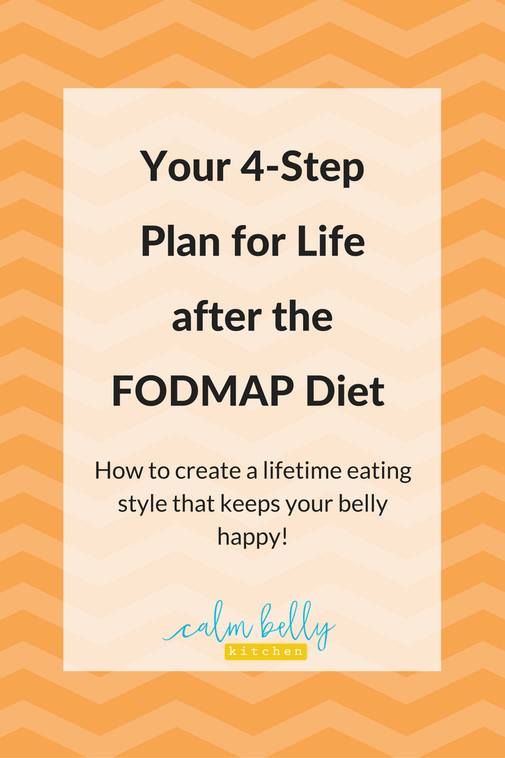 You've learned your IBS triggers, but what should you actually eat for the rest of your life? Click through to get the simple 4-step plan to design a lifetime eating style that keeps your belly calm and you feeling your healthiest ever.