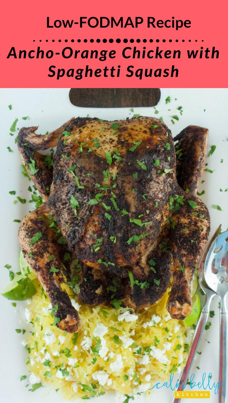 Sweet, smoky ancho chile powder and orange zest give this chicken a pop of flavor. It's low FODMAP and perfect with roasted spaghetti squash topped with goat cheese. The perfect spiced-up twist on your classic roast chicken! #fodmap #IBS
