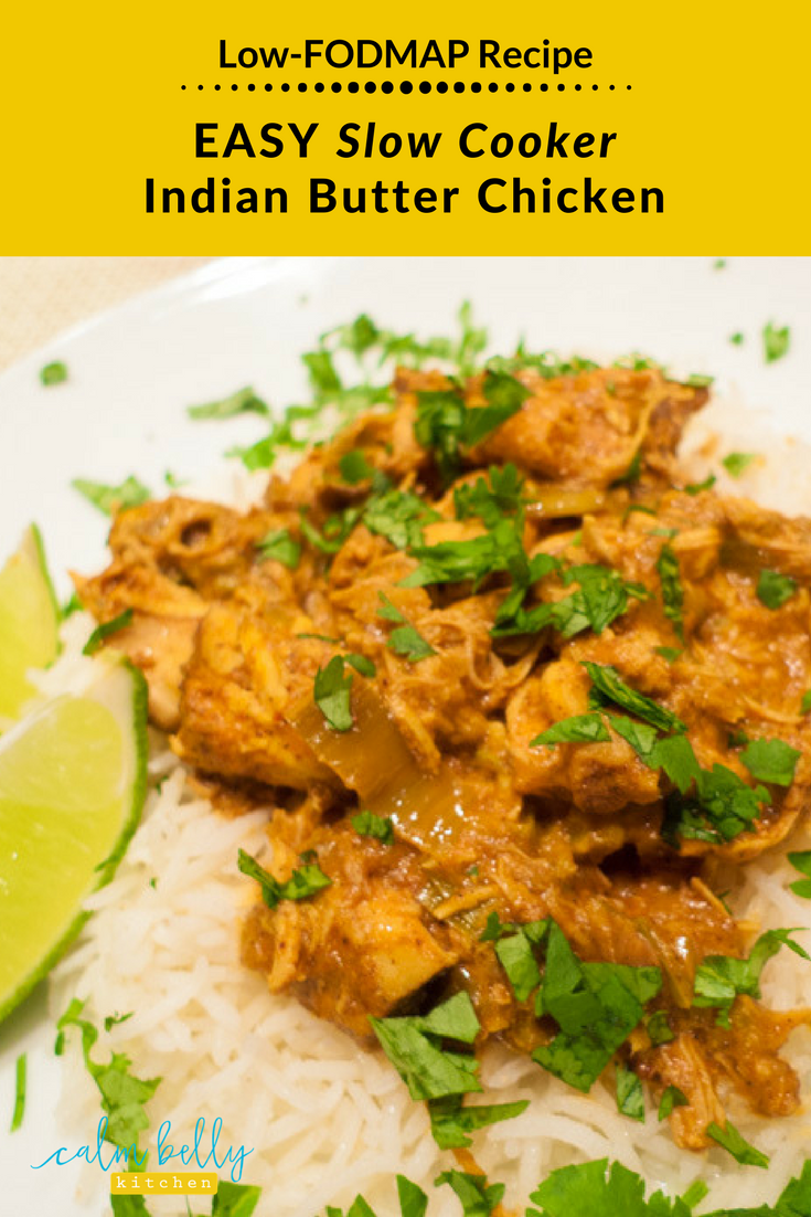 Grab your slow cooker, it's easy weeknight Indian food at it's best. This Indian Butter Chicken recipe is low fodmap and the basmati rice will come out perfect every time. #IBS #fodmap #calmbellykitchen