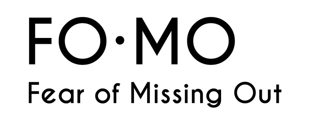 Fear of Missing Out. So real, its got its very own acronym. Image Source: Blushingkay.com