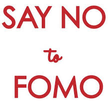 Embracing the No to FOMO. Image Source - Pinterest.