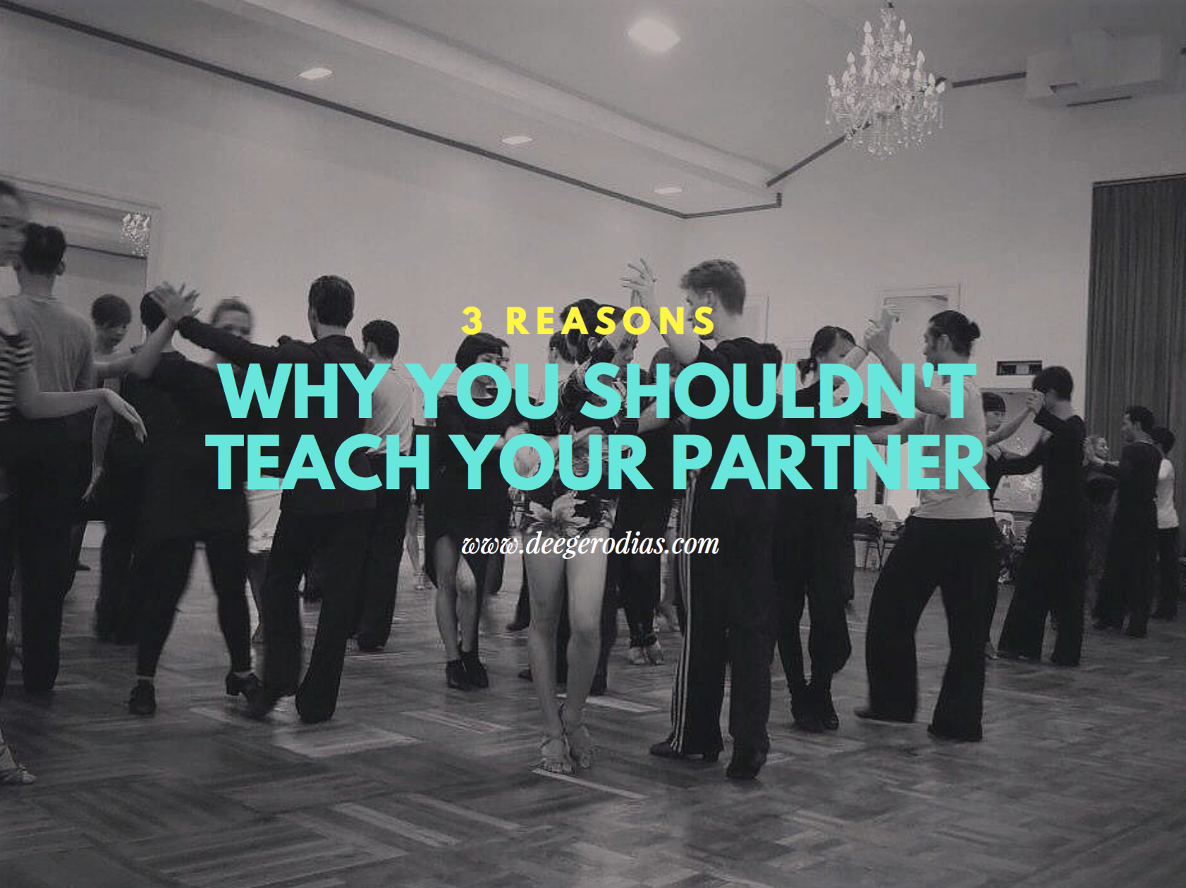 3-reasons-why-you-shouldn't-teach-your-partner-practice-training-dance