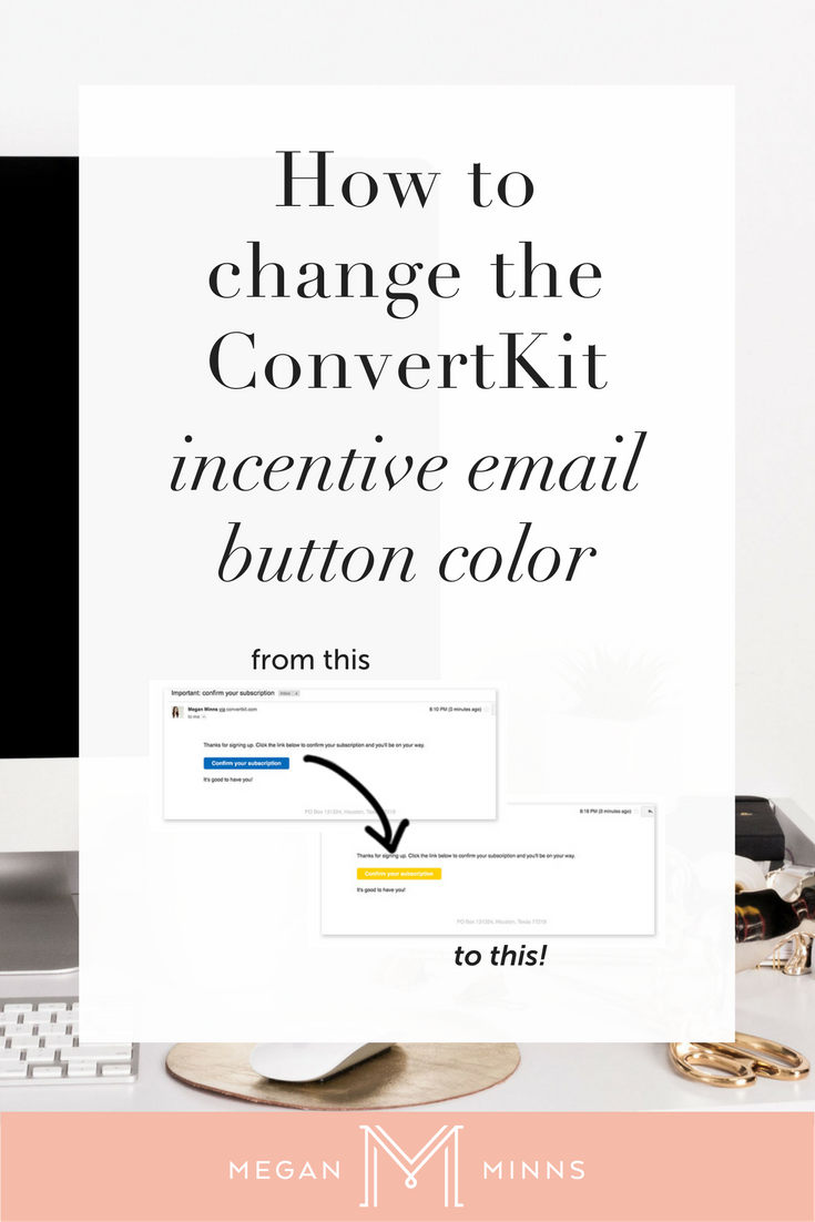Not sure how to customize your ConvertKit incentive emails? Don't want that ConvertKit blue getting sent out to your email list? Find out how to quickly and easily brand your ConvertKit emails here! >> http://meganminns.com/blog/customize-convertkit-button-color