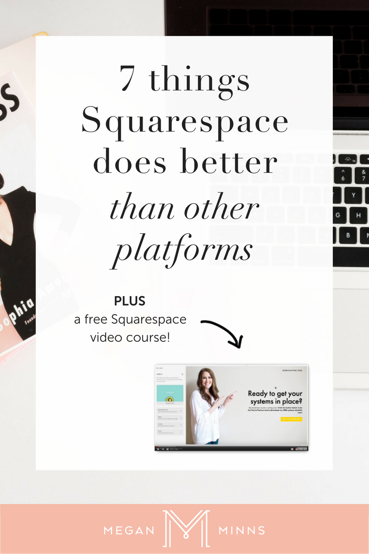 7 Things Squarespace Does Better Than Other Platforms And Free Video Course | Click through to learn about why your current site may be holding you back and how Squarespace can help you take control! PLUS get access to my free video course!