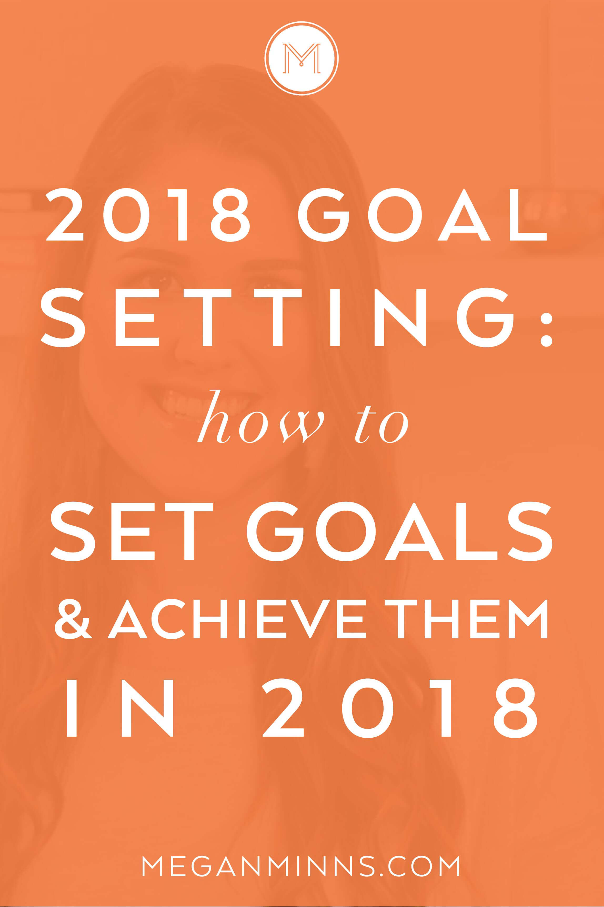 If you're ready to set achievable goals in 2018, download this free Goal Setting workbook! It will guide you through 6 actionable steps to success.