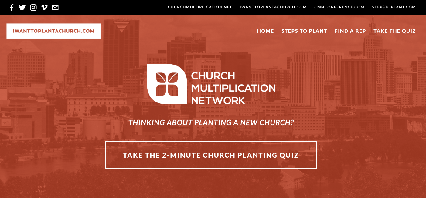 Since iwanttoplantachurch.com was created in August 2017,  900 potential church planters  have filled out their initial church planting quiz and have been connected to a CMN Rep in their district.