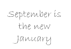September is the new January