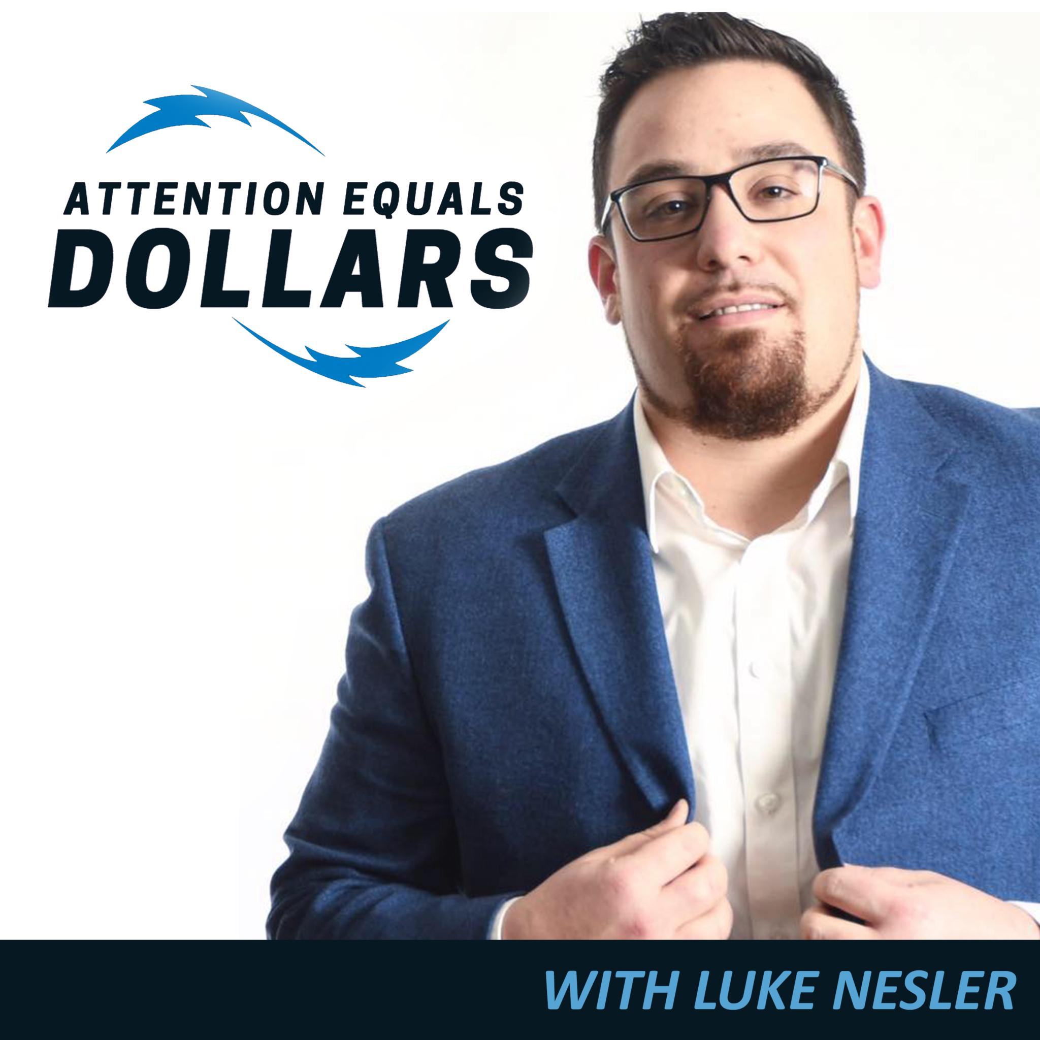 Attention Equals Dollars Luke Nesler