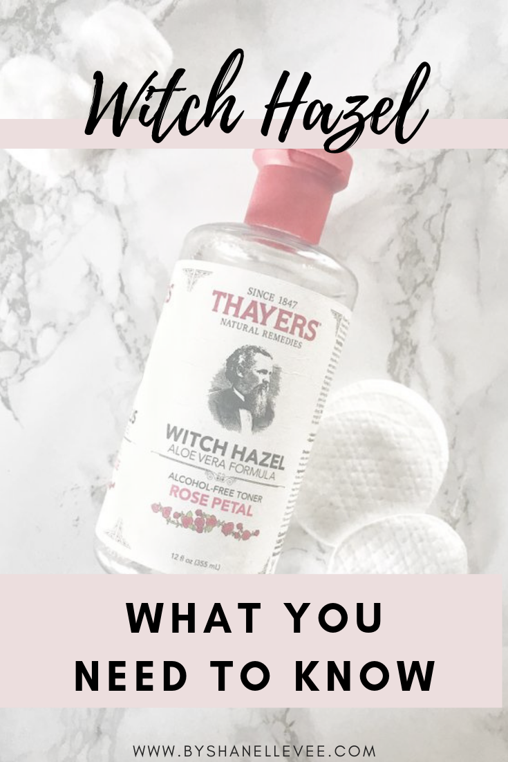 Witch Hazel - Why You'll Soon Be Obsessed — byShanelleVee
