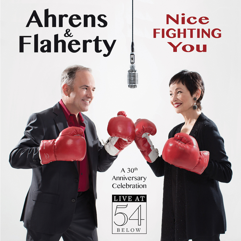 Ahrens and Flaherty - Nice Fighting You: Live at 54 Below