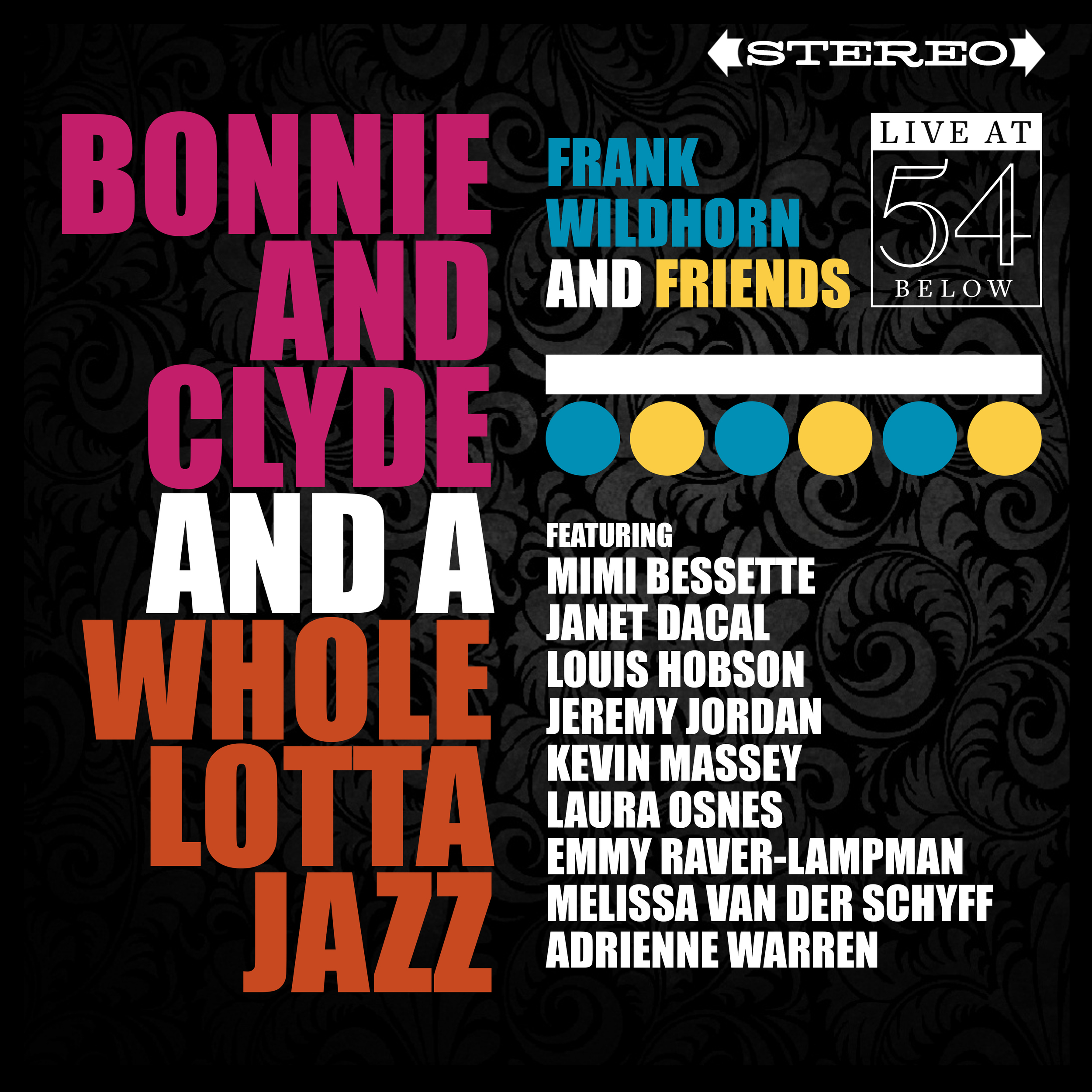 Frank Wildhorn and Friends - Bonnie and Clyde and a Whole Lotta Jazz: Live at 54 Below
