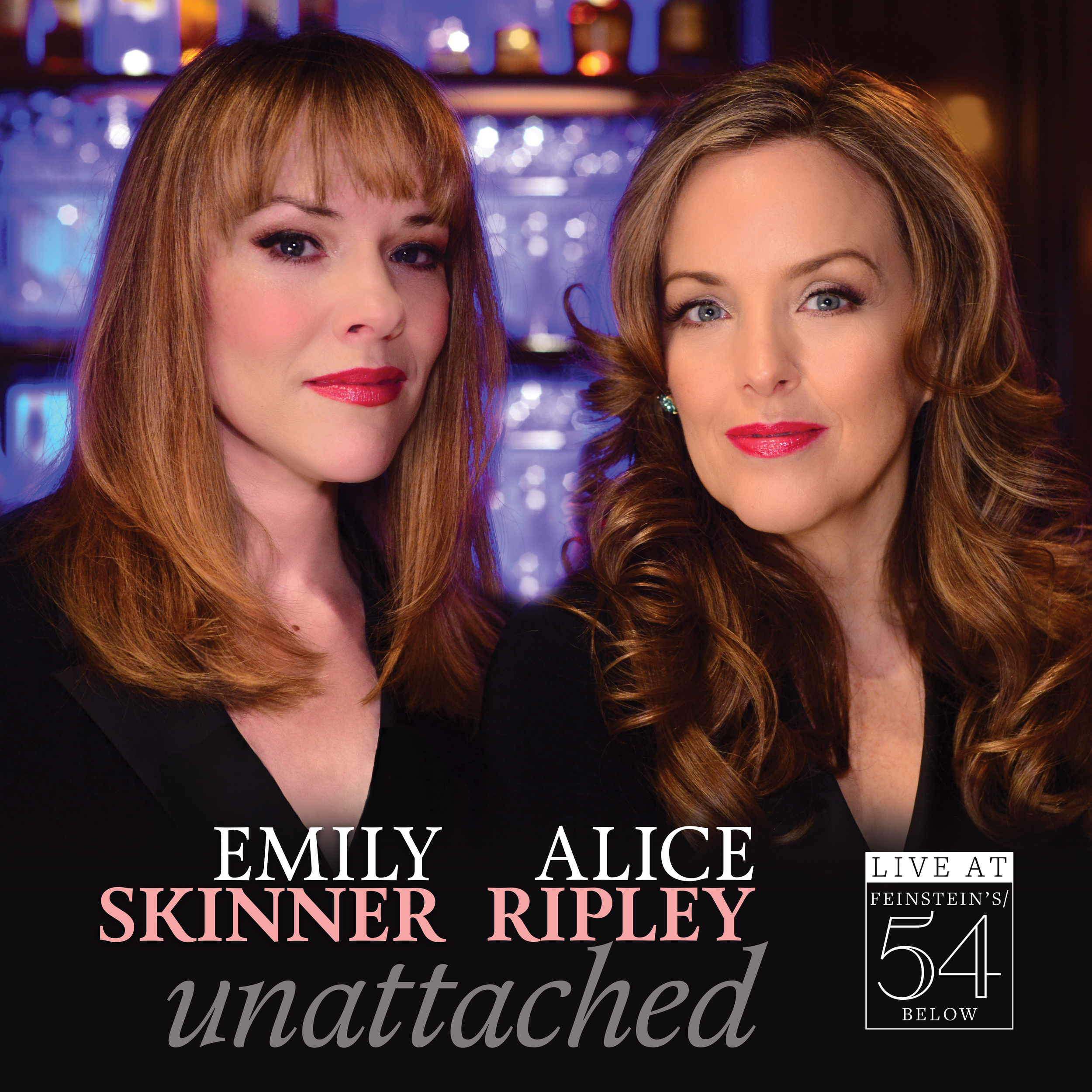 Emily Skinner and Alice Ripley - Unattached: Live at Feinstein's/54 Below